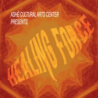 Various Artists | The Healing Force (Ashe Cultural Arts Center Presents)
