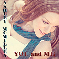 Ashley McMillen | You and Me