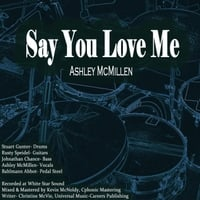 Ashley McMillen | Say You Love Me