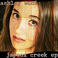 Ashley Wool | Jaycox Creek EP