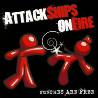 Attack Ships On Fire | Punches Are Free