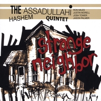 Hashem Assadullahi Quintet: featuring Ron Miles | The Strange Neighbor
