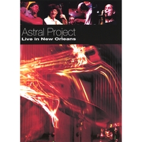 Astral Project | Live In New Orleans
