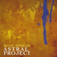 Astral Project | Blue Streak