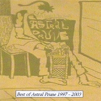 Astral Prune | Best of Astral Prune 1997-2003