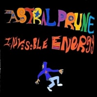 Astral Prune | Invisible Energy