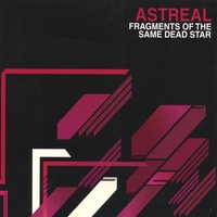 Astreal | Fragments of the Same Dead Star