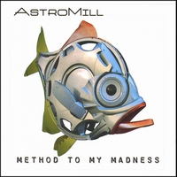 AstroMill | Method To My Madness