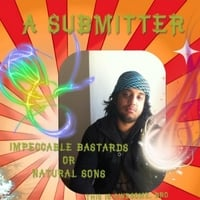 A Submitter | Impeccable Bastards or Natural Sons