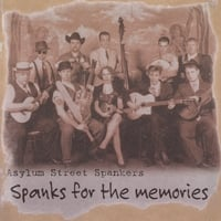 Asylum Street Spankers | Spanks For the Memories