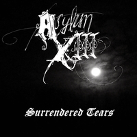 Asylum XIII | Surrendered Tears