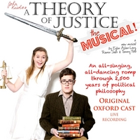 Original Oxford Cast | A Theory of Justice: The Musical!  (Original Oxford Cast) [Live Recording]