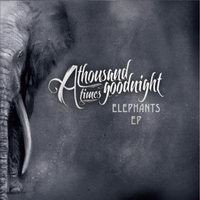 A Thousand Times Goodnight | Elephants