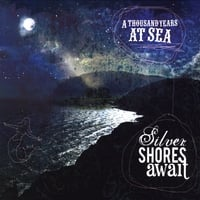 A Thousand Years at Sea | Silver Shores Await