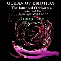 Atilla Engin - The Istanbul Orchestra Cond. By Atilla Engin - Group Turquoise feat. Gilad | Ocean Of Emotion