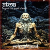 Atma | Beyond the Speed of Mind - Reincarnated