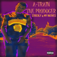 A-Train the Producer | Strickly 4 My Natives