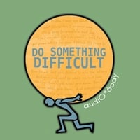 AudioBody | Do Something Difficult