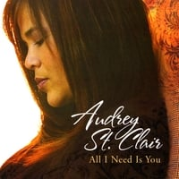 Audrey St. Clair | All I Need Is You