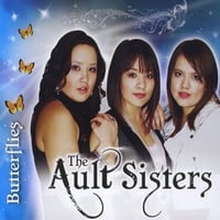The Ault Sisters | Butterflies