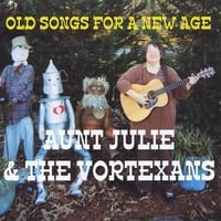 Aunt Julie and the Vortexans | Old Songs for a New Age