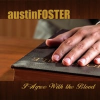 Austin Foster | I Agree With the Blood