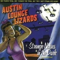 Austin Lounge Lizards | Strange Noises inthe Dark
