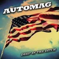 Automag | Deep in the Ditch