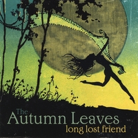 The Autumn Leaves | Long Lost Friend