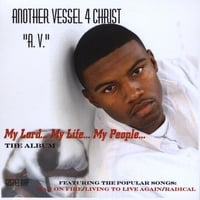 Another Vessel 4 Christ | My Lord... My Life... My People...