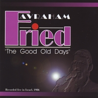Avraham Fried | The Good Old Days