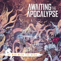 Awaiting the Apocalypse | At War With the Dead