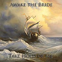 Awake the Bride | Take Hold of Me