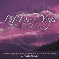 Amy Weintraub | LifeForce Yoga Nidra To Manage Your Mood and Relaxation For Sleep