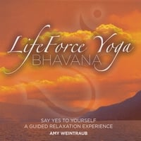 Amy Weintraub | LifeForce Yoga Bhavana