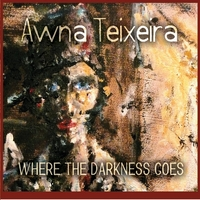 Awna Teixeira | Where the Darkness Goes