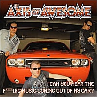 The Axis of Awesome | Can You Hear the F***ing Music Coming Out of My Car?