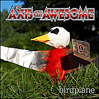 The Axis of Awesome | Birdplane