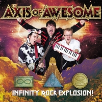 The Axis of Awesome | Infinity Rock Explosion!