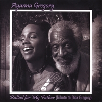 Ayanna Gregory | Ballad for My Father (Tribute to Dick Gregory)