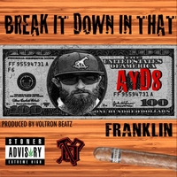 Ayd8 | Break It Down in That Franklin