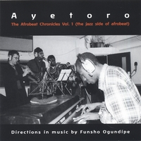 Ayetoro | The Afrobeat chronicles vol 1( the jazz side of Afrobeat)