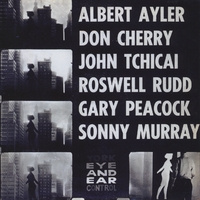 Albert Ayler, Don Cherry, | New York Eye and Ear Control