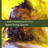 Aylwin String Quartet | ...and the birds sang too.