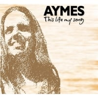 Aymes | This Life My Song