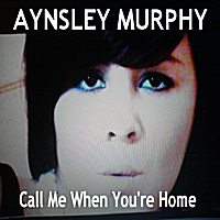 Aynsley Murphy | Call Me When You're Home