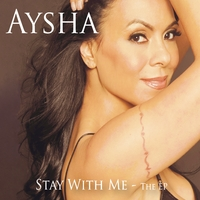 Aysha | Stay With Me - The EP