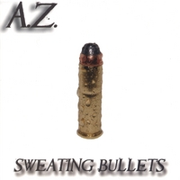 A.Z. | Sweating Bullets