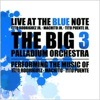 Big 3 Palladium Orchestra | Live At The Blue Note