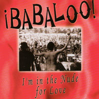Babaloo | I'm In The Nude For Love